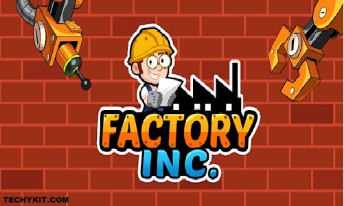 Factory Inc APK