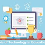 Advance Role of Technology in Learning Education